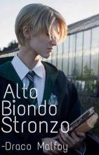 Alto, Biondo, Stronzo. -Draco Malfoy by saaraaserra