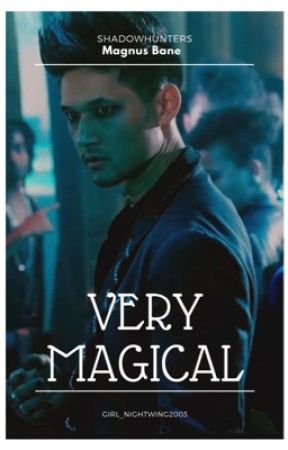 Very Magical (Magnus Bane) by girl_nightwing2003
