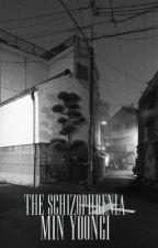 The Schizophrenia 'm.yg by yocnen