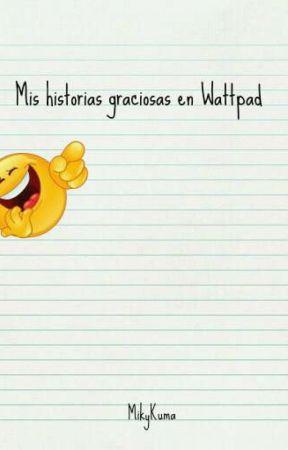 Mis Historias Graciosas En Wattpad Tipicas Frases De Mis