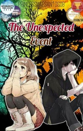 The Unexpected Event (Sad Story) by Cess_Mae08