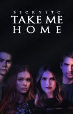Take Me Home || Stydia  by beckystc