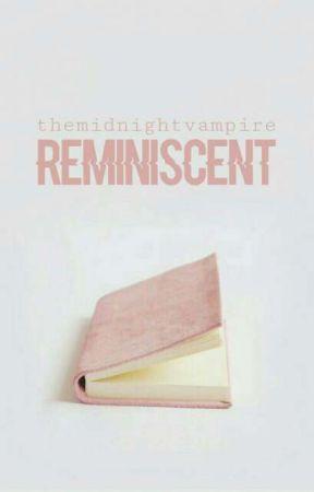 Reminiscent ↯ rants & memories by TheMidnightVampire