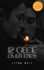12 GECE | OGÜN ENES by aytenokay