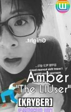 "Amber ""The LIUser"" (GxG) [KRYBER] by authornim_jinri"