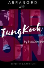 Arranged with Jeon Jungkook | On Going by ItsYoChimChim