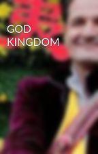 GOD KINGDOM by ShamboSanna