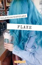 Flake [Friendship Series ▪ Book #4] by volevosapervolare