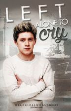 Left Alone To Cry [Niall Horan, CZ] by ChristenChri