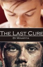 The Last Cure (Newtmas) by Minaryya
