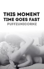 This Moment: Time Goes Fast by puffzunicornz