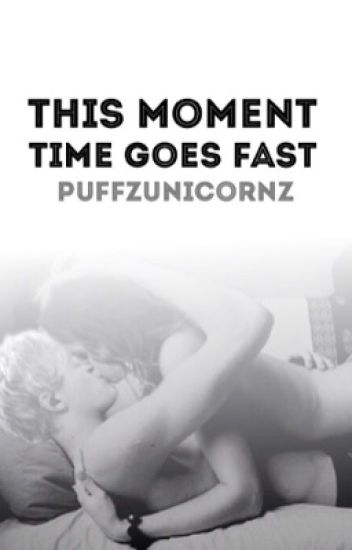 This Moment: Time Goes Fast