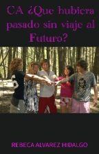 Casi Angeles ¿Que hubiera pasado sin viaje al futuro? by rebequita987