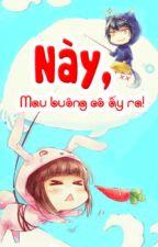 Này! Mau buông cô ấy ra - Ức Cẩm by YaJiYu