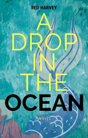 A Drop in the Ocean [Sunday Updates] by Red_Harvey