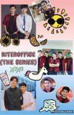 Interoffice (The Series) by innerempireeee