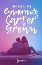 Enamorando A Carter Grown.|| #FBA2017 || by NutGirl16