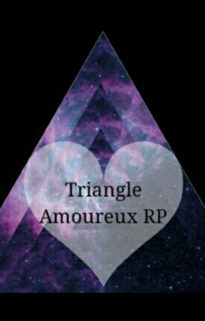Triangle Amoureux RP.  by MxllChayma_Dlls