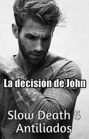 La decisión de John. Slow Death_5 by antiliados