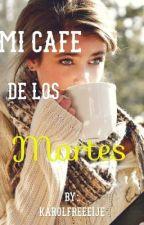 Mi café de los martes  by karolfreeeije
