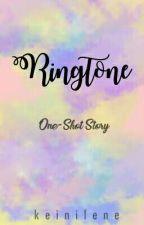 RINGTONE [One-Shot] -Editing- by keinilene