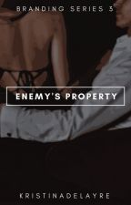 ENEMY'S PROPERTY by KristinaDelAyre