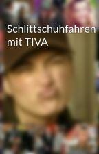 Schlittschuhfahren mit TIVA by DasLulu