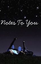 Notes To You by AlisonCullinan