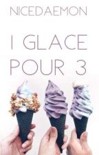 1 Glace pour 3 by NiceDaemon