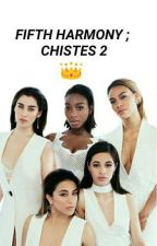 Chistes De Fifth Harmony 2 by eliswoo