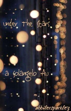 Under the Stars (Solangelo AU) by abbilersparklez
