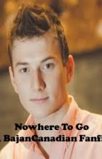 Nowhere to go. (A BajanCanadian FanFic) by MystiicMeg