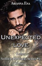 Unexpected Love #2 Sanders Brother's Series by AriannaEna