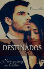 DESTINADOS by Amandasofia24466