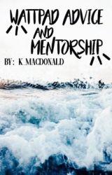 Wattpad Advice/Mentorship by k_macdonald