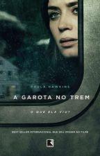 A Garota no Trem by ArqueiroAzul