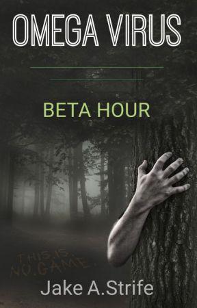 Omega Virus: Beta Hour (book 1) by JakeAStrife