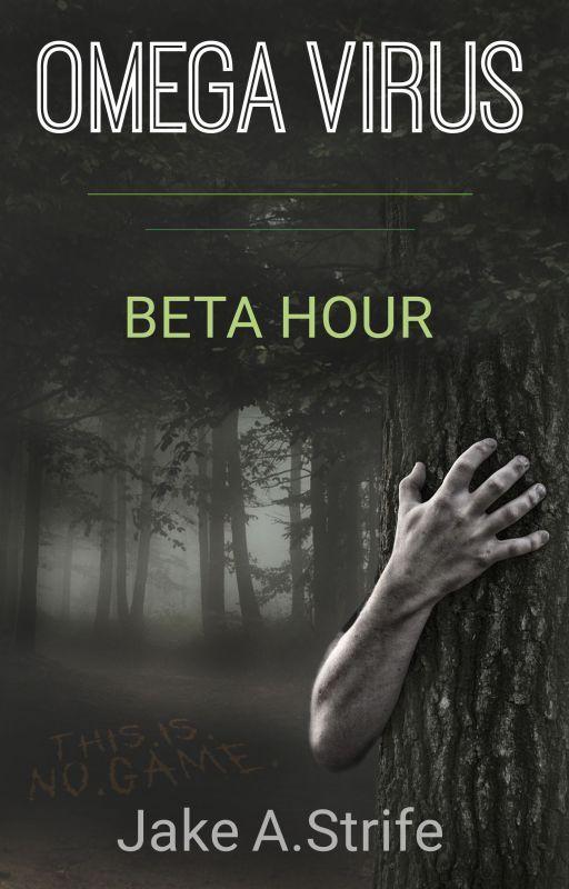 Omega Virus: Beta Hour (book 1) by JakeAshStrife