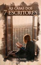 As casas dos 7 escritores (LIVRO COMPLETO!) by leirijasicki