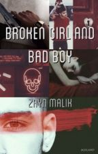 Broken Girl And Bad Boy {Zayn Malik} by Potland