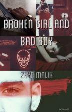 Broken Girl And Bad Boy {Zayn Malik} by Potland