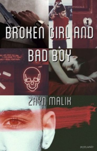 Broken Girl And Bad Boy {Zayn Malik}