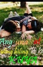 Ang una at huling hiling ko kay Kuya by katziaaaah