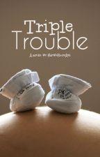 Triple Trouble by BeybiBlooAys