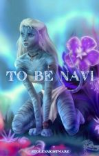 To Be Na'vi (Tsu'tey x reader) by StolenNightmare