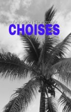 CHOISES by just_adry