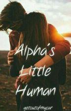 Alpha's Little Human by Lillianine