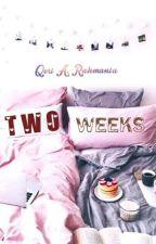 Two Weeks  by QoriRahma