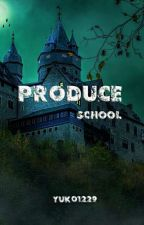 Produce School by yuko1229