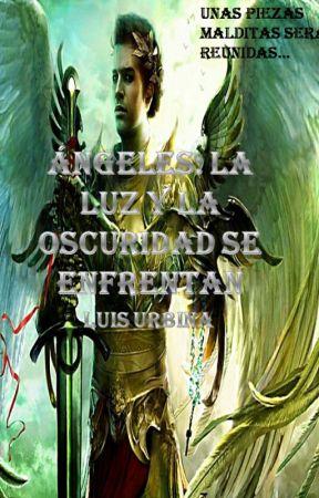 Ángeles: La Luz y La Oscuridad se Enfrentan by Lauz02
